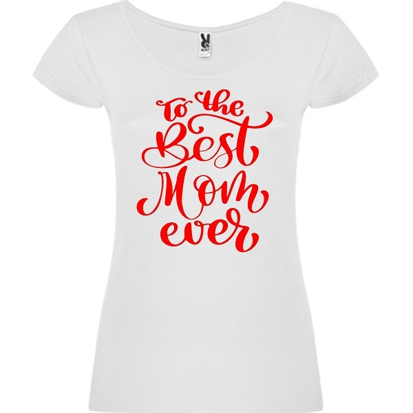 T-Shirt To the Best Mom ever